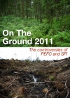 On The Ground 2011: The controversies of PEFC and SFI (Climate for Ideas)